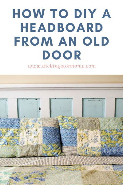 How To DIY A Headboard From An Old Door - The Kingston Home