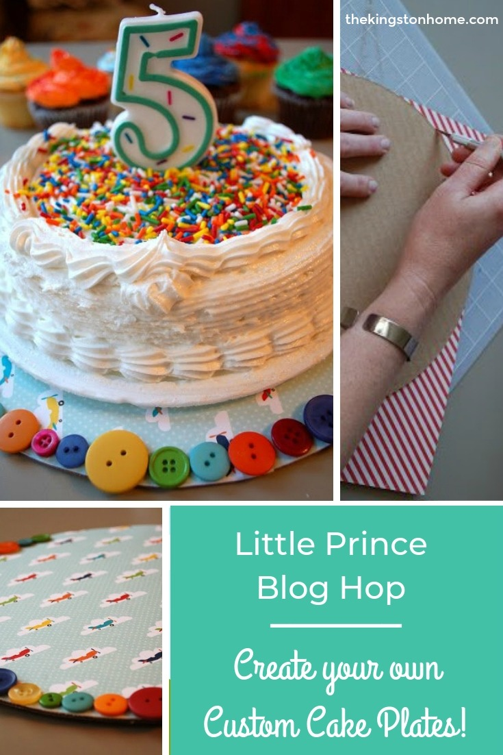 Little Prince Blog Hop – Create your own Custom Cake Plates - The Kingston Home: Hey gang! Welcome to Day Three of the Little Prince Blog Hop - thanks so much for stopping by! via @craftykingstons