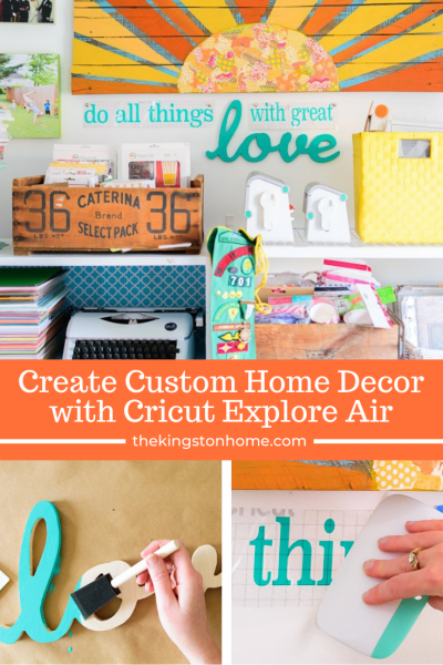 Create Custom Home Decor with Cricut Explore Air - The Kingston Home