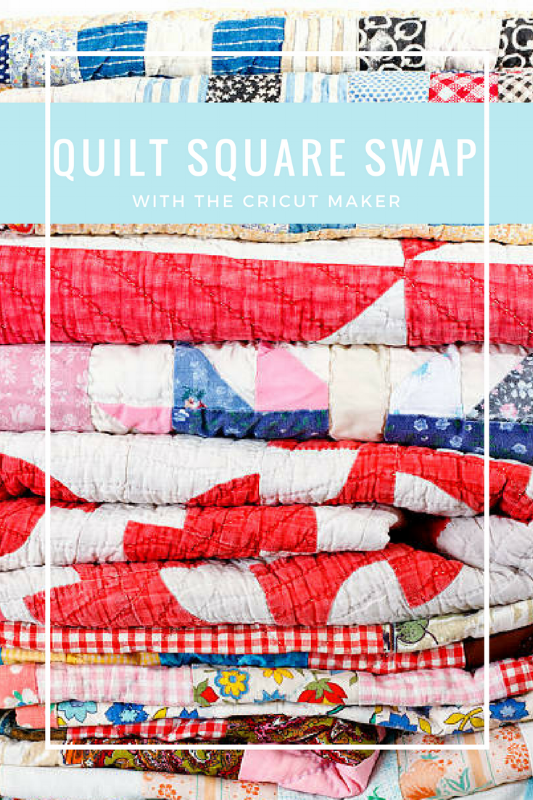 quilt square swap with the cricut maker