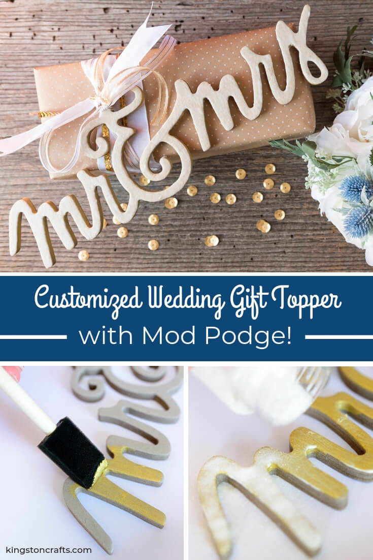 Customized Wedding Gift Topper with Mod Podge - The Kingston Home: This wedding gift topper was SO easy to make - start with a wood or chipboard base, then customize to your heart's desire with FolkArt paint, Mod Podge and a little glitter (ok - a lot) to add that special sparkle. via @craftykingstons