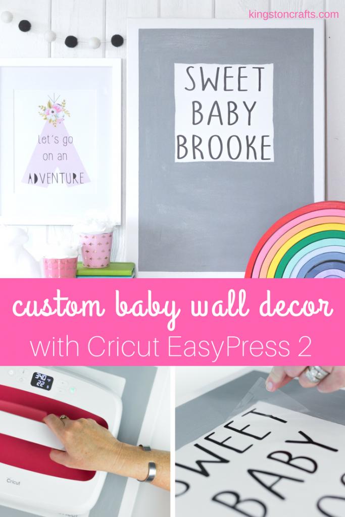 Custom Baby Wall Decor with Cricut EasyPress 2 - The Kingston Home