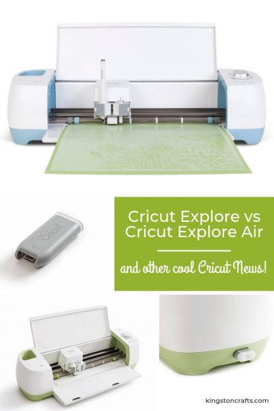 Cricut Explore vs Cricut Explore Air – and other cool Cricut News! - Kingston Crafts