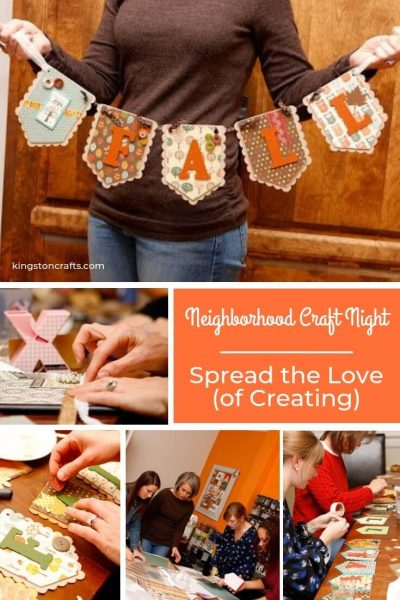 Neighborhood Craft Night – Spread the Love (of Creating) - Kingston Crafts