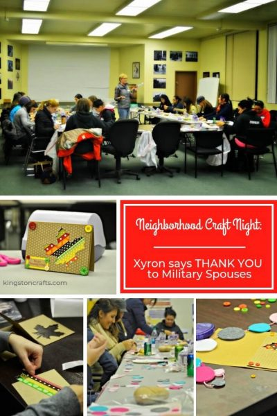 Neighborhood Craft Night Xyron says THANK YOU to Military Spouses - Kingston Crafts