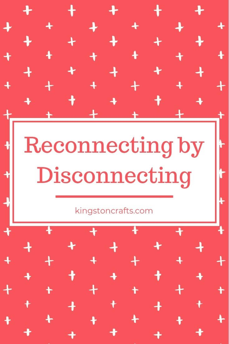 Reconnecting by Disconnecting - Kingston Crafts