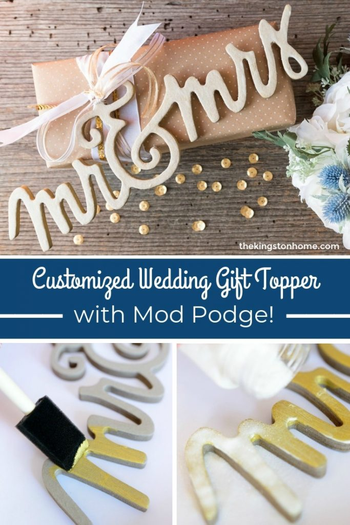 Customized Wedding Gift Topper with Mod Podge - The Kingston Home
