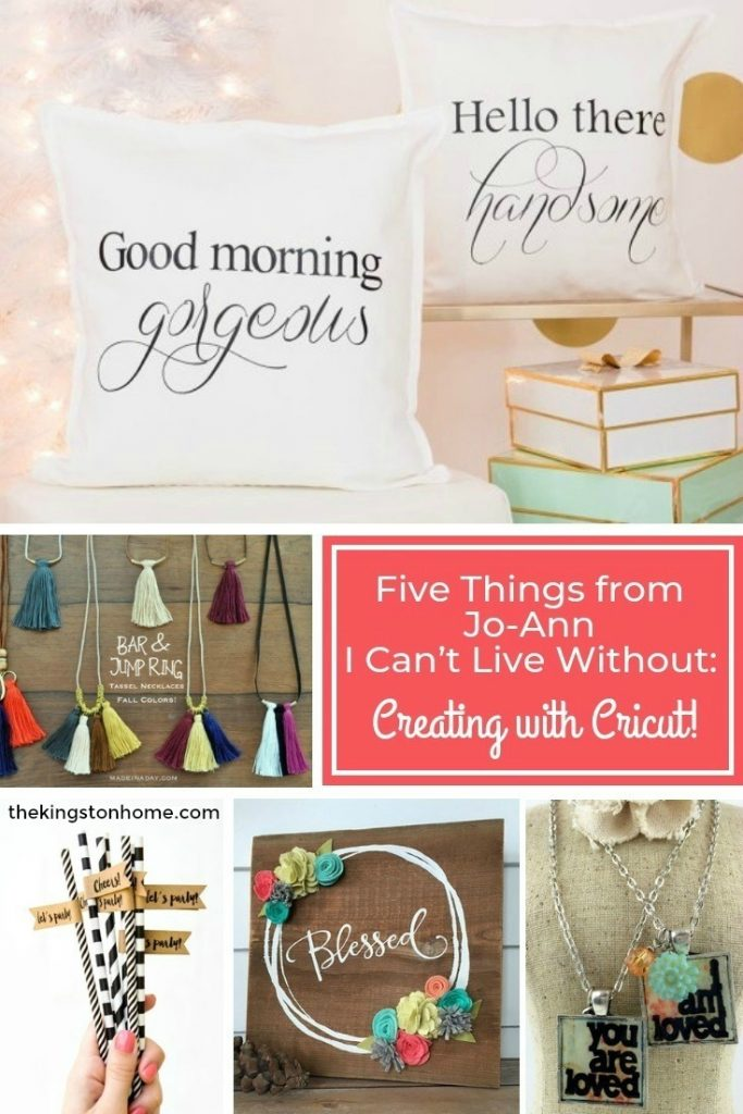 Five Things from Jo-Ann I Can't Live Without Creating with Cricut! - The Kingston Home