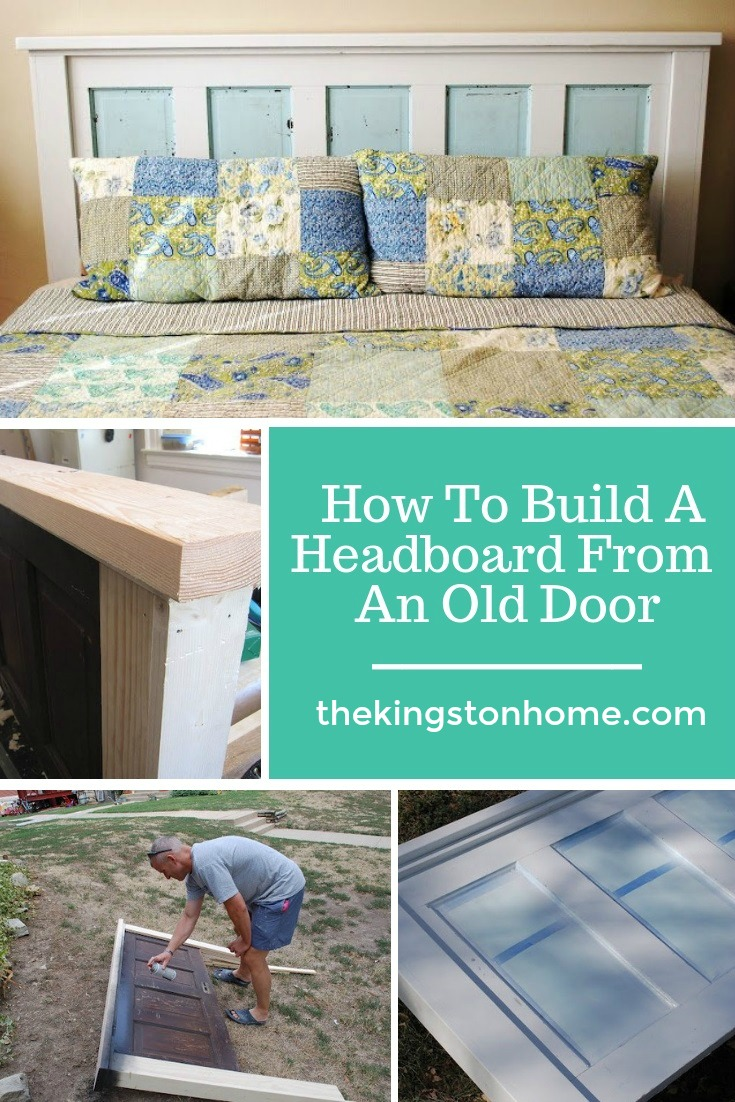 How To Build A Headboard From An Old Door - The Kingston Home
