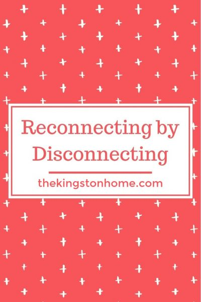 Reconnecting by Disconnecting - The Kingston Home