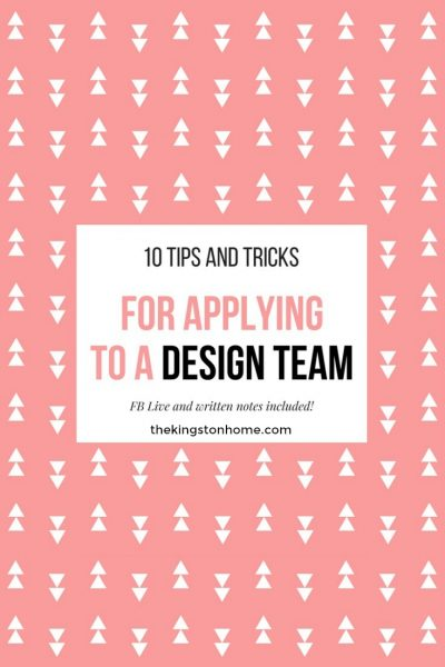Tips and Tricks for Applying to a Design Team - The Kingston Home