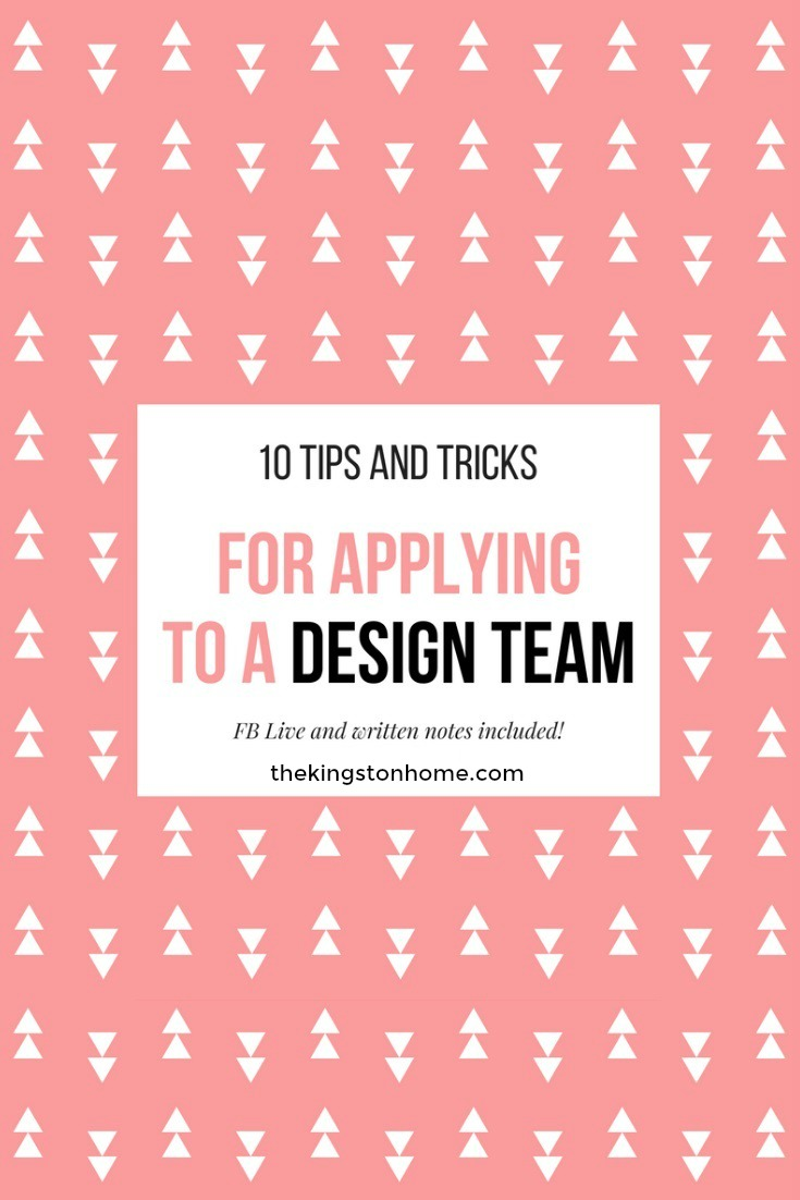 Tips and Tricks for Applying to a Design Team - The Kingston Home: Applying for a design team doesn't have to be challenging or confusing! Learn my top 10 tips and tricks for applying to any crafty design team! via @craftykingstons