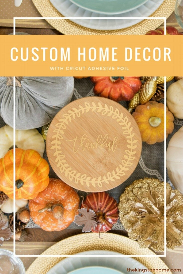 Create Custom Home Decor with Cricut Adhesive Foil - The Kingston Home: Learn how to create a custom hostess gift, using your Cricut machine and some gold Cricut Adhesive Foil, just in time for Thanksgiving! via @craftykingstons
