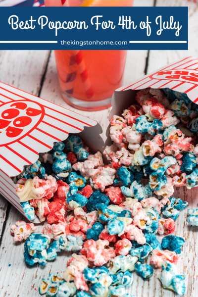 Best Popcorn for the 4th of July - The Kingston Home