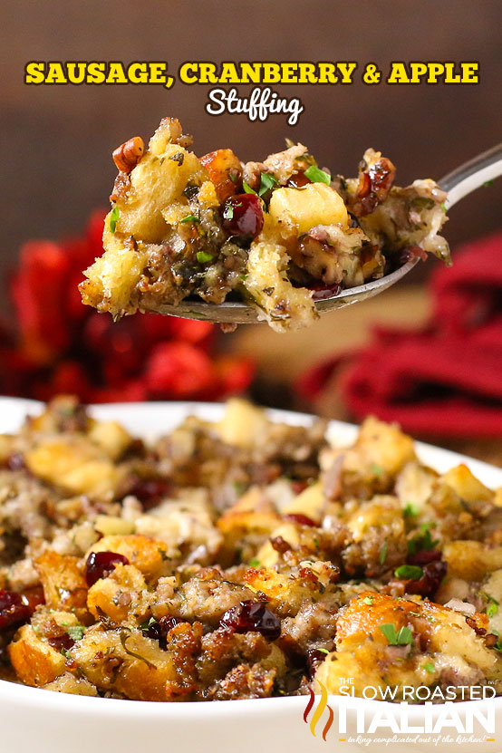 Sausage, Cranberry And Apple Stuffing by The Slow Roasted Italian